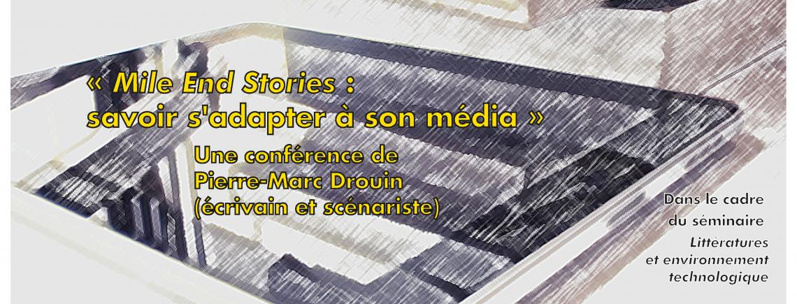 Conférence de Pierre-Marc Drouin « Mile End Stories: savoir s'adapter à son médi